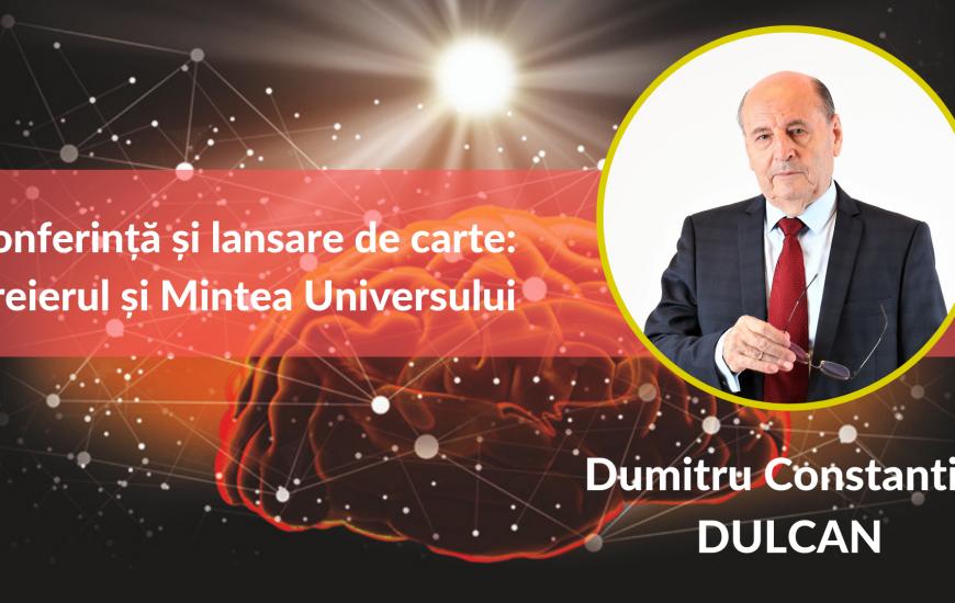 Creierul și Mintea Universului - Dumitru Constantin Dulcan