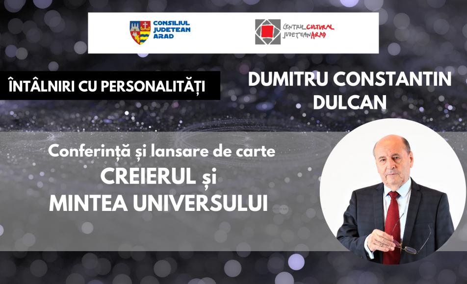 Întâlniri cu personalități - Dumitru Constantin Dulcan - Arad